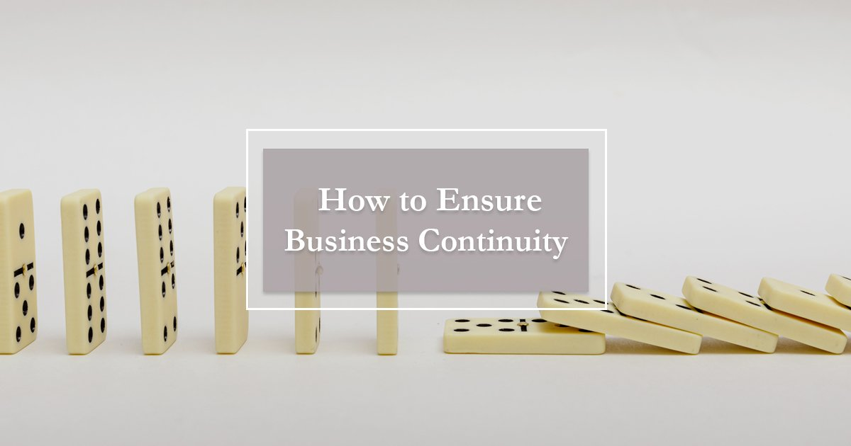 How to Ensure Business Continuity