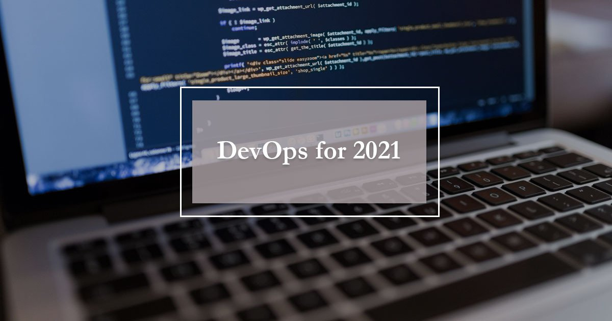 DevOps trends for 2021