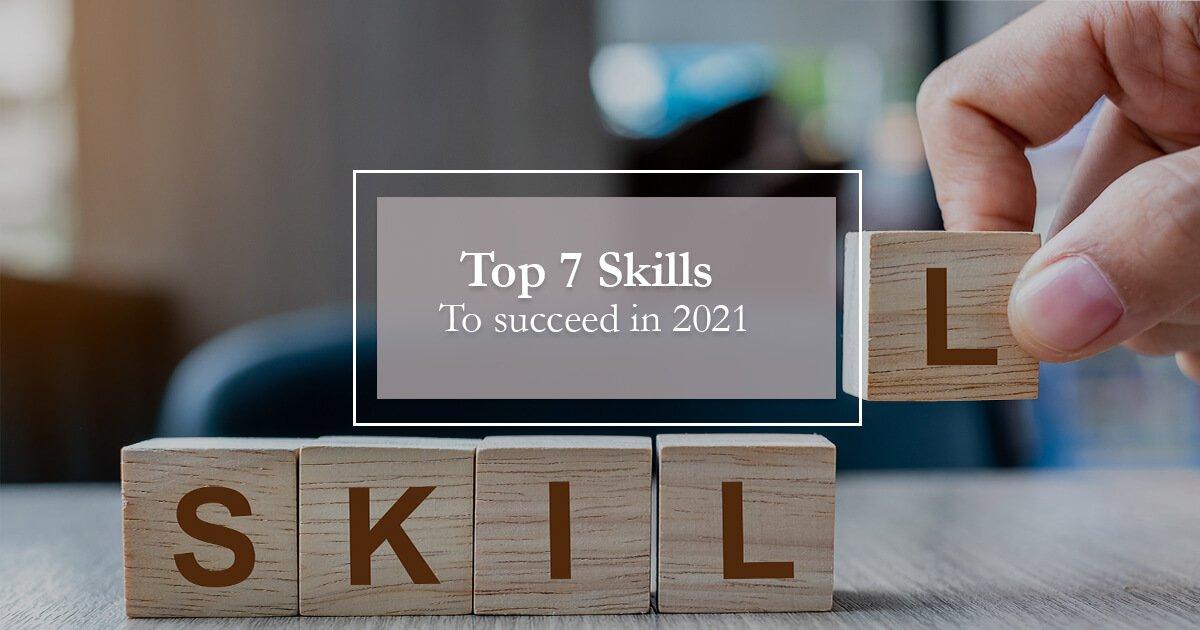7 skills to succeed